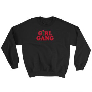 Girl Gang Sweatshirt