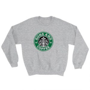 Guns And Coffee Sweatshirt